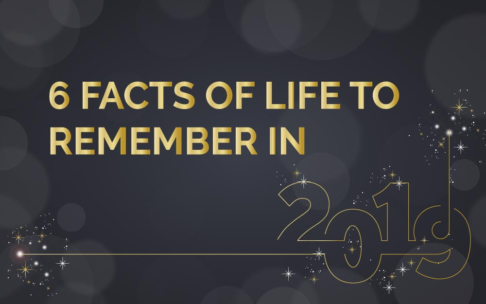 6 Facts of Life to Remember in 2020