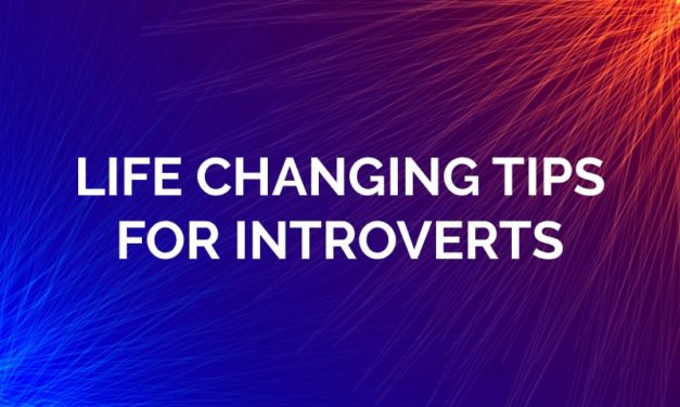 Life Changing Tips for Introverts
