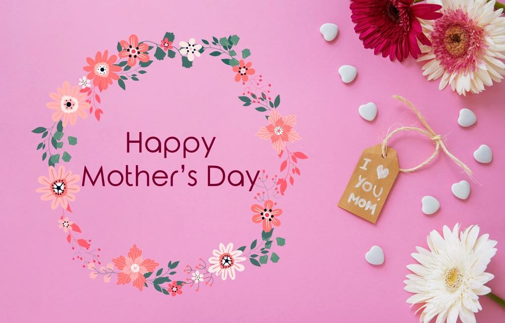 Mother's day – The history behind it and what you can do to make it special for her: